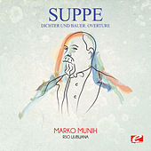 Play & Download Suppé: Dichter Und Bauer: Overture (Digitally Remastered) by Marko Munih | Napster