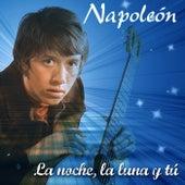 Play & Download La Noche la Luna y Tu by Napoleon | Napster