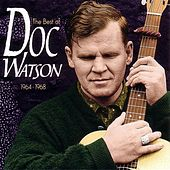 Play & Download The Best Of Doc Watson 1964-1968 by Doc Watson | Napster