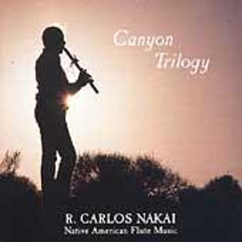 Play & Download Canyon Trilogy by R. Carlos Nakai | Napster
