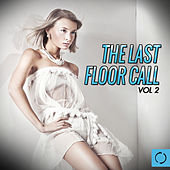 Play & Download The Last Floor Call, Vol. 2 by Various Artists | Napster