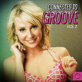 Connected to Groove, Vol. 2 by Various Artists