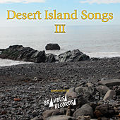 Desert Island Songs - Vol. 3 by Various Artists