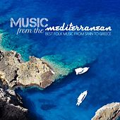 Music from the Mediteranean (Best Folk Music from Spain to Greece) by Various Artists