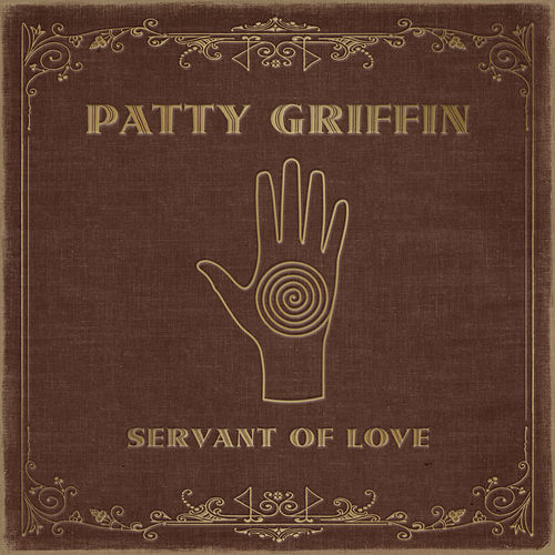 Servant of Love by Patty Griffin