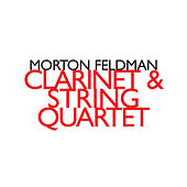 Play & Download Morton Feldman: Clarinet & String Quartet by Pellegrini Quartet | Napster
