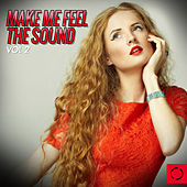 Make Me Feel the Sound, Vol. 2 by Various Artists