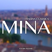 Play & Download Mina - Italian Classics by Mina | Napster