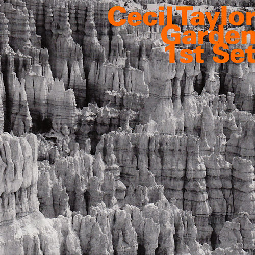 Play & Download Garden 1st Set by Cecil Taylor | Napster