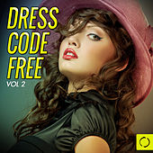 Dress Code Free, Vol. 2 by Various Artists