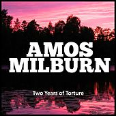 Two Years of Torture von Amos Milburn