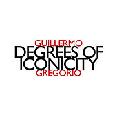 Guillermo Gregorio: Degrees of Iconicity by Various Artists
