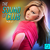 Play & Download The Sound of Club, Vol.2 by Various Artists | Napster