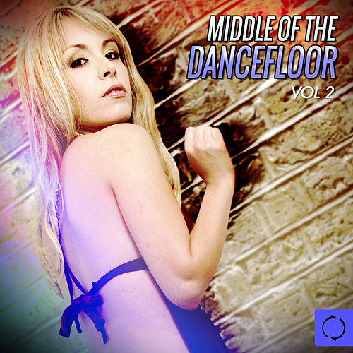Middle of the Dancefloor, Vol. 2 by Various Artists