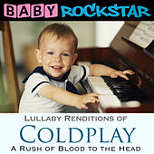 Play & Download Lullaby Renditions of Coldplay - A Rush of Blood to the Head by Baby Rockstar | Napster