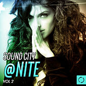Play & Download Sound City @ Nite, Vol. 2 by Various Artists | Napster