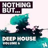 Play & Download Nothing But... Deep House, Vol. 6 - EP by Various Artists | Napster