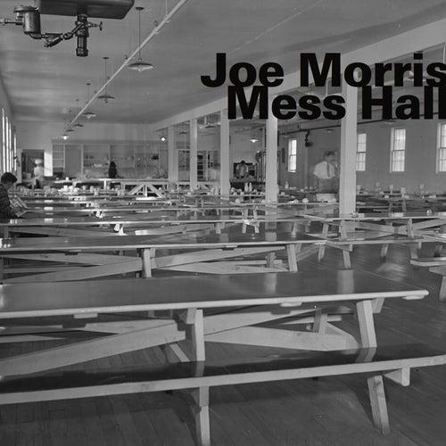Mess Hall by Joe Morris