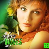 Play & Download The City of Moves, Vol. 2 by Various Artists | Napster