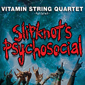 Play & Download Vitamin String Quartet Performs Slipknot's Psychosocial by Vitamin String Quartet | Napster