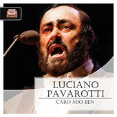 Play & Download Caro mio ben by Luciano Pavarotti | Napster