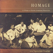 Homage: A Tribute to Detroit Armenian Musicians by Ara Topouzian