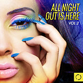All Night out Is Here, Vol. 2 by Various Artists