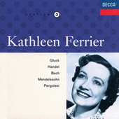 Kathleen Ferrier Vol. 3 - Gluck / Handel / Bach / Mendelssohn / Pergolesi by Various Artists