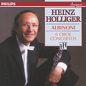 Play & Download Albinoni: 6 Oboe Concertos by Heinz Holliger | Napster