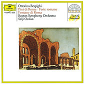 Play & Download Respighi: Pini di Roma; Feste romane; Fontane di Roma by Boston Symphony Orchestra | Napster