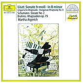 Play & Download Liszt: Sonata in B minor; Hungarian Rhapsody / Schumann: Sonata No.2 / Brahms: Rhapsodies Op.79 by Martha Argerich | Napster