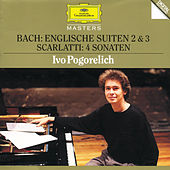 Bach, J.S.: English Suites No.2 & 3 / Scarlatti: 4 Sonatas by Ivo Pogorelich