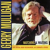 Watching & Waiting (Sdtk) by Gerry Mulligan