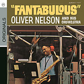 Play & Download Fantabulous by Oliver Nelson | Napster