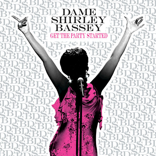 Get The Party Started by Shirley Bassey