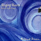 Play & Download Singing Shores - Secret Irish Piano by Antonio Breschi | Napster