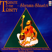 Play & Download Tribute To The Trinity - Shayama Shastri by Various Artists | Napster