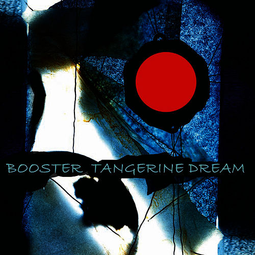Play & Download Booster by Tangerine Dream | Napster