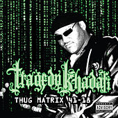 Play & Download Thug Matrix 4118 by Tragedy Khadafi | Napster
