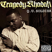 Play & Download Q.U. Soldier by Tragedy Khadafi | Napster