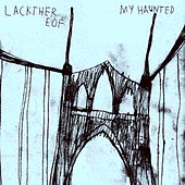 Play & Download My Haunted by Lackthereof | Napster