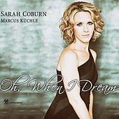 Play & Download Oh, When I Dream by Marcus Kuchle | Napster