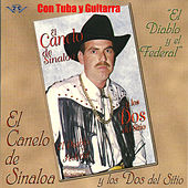 Play & Download El Diablo y el Federal by El Canelo De Sinaloa | Napster