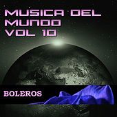 Play & Download Música del Mundo Vol.10 Boleros by Various Artists | Napster