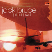 Jet Set Jewel by Jack Bruce