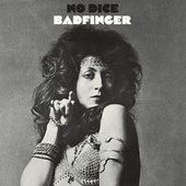 Play & Download No Dice by Badfinger | Napster