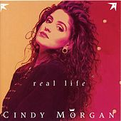 Play & Download Real Life by Cindy Morgan | Napster