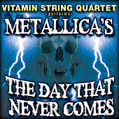 Play & Download Vitamin String Quartet Performs Metallica's the Day That Never Comes by Vitamin String Quartet | Napster