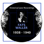Play & Download Historical Jazz Recordings: 1938-1940 by Fats Waller | Napster