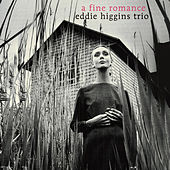 Play & Download A Fine Romance by The Eddie Higgins Trio | Napster